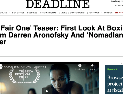DEADLINE HOLLYWOOD: CATCH A FAIR ONE TO PREMIERE AT TRIBECA FILM FESTIVAL